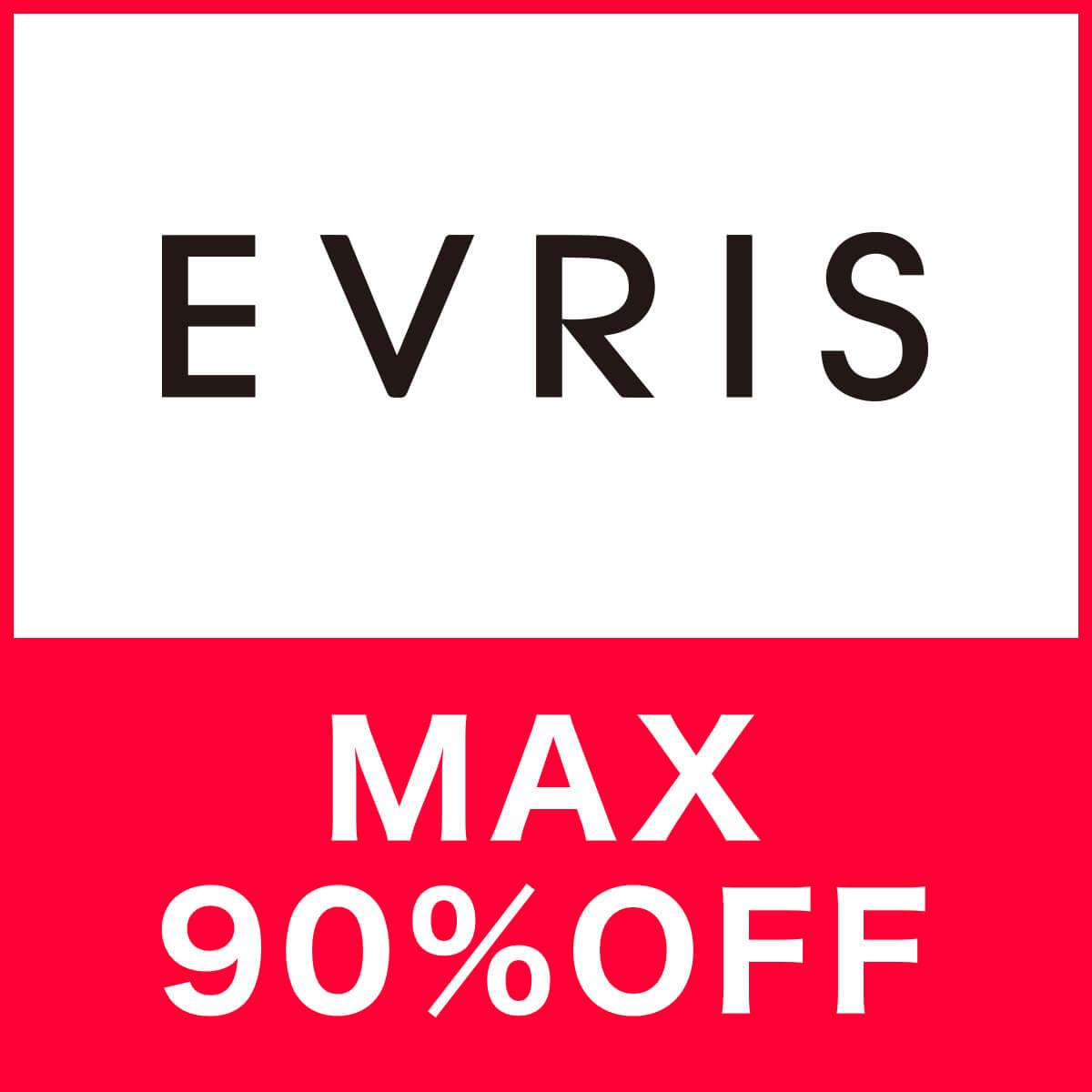 EVRIS[エヴリス]MAX90%OFF